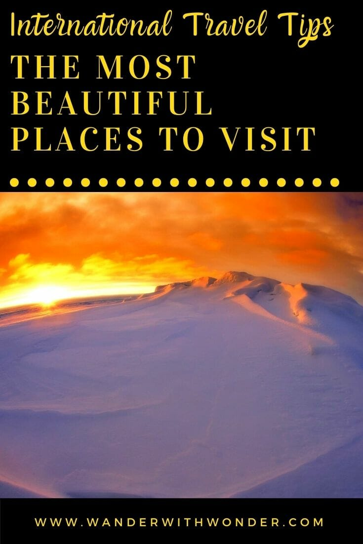If you're a traveler who loves to jet-set across the globe, you will likely have a bucket list with the most beautiful destinations in the world to visit. Here are our favorite beautiful places to visit in the world that you can add to your bucket list.